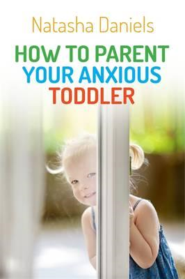 How to Parent Your Anxious Toddler (BOK)