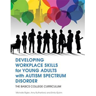 Developing Workplace Skills for Young Adults with Autism Spe (BOK)