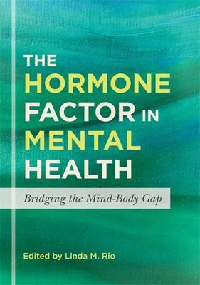 The Hormone Factor in Mental Health: Bridging the Mind-body Gap (BOK)