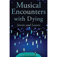 Musical Encounters with Dying: Stories and Lessons (BOK)