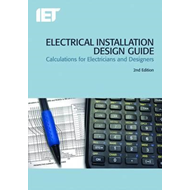 Electrical Installation Guide: Calculations for Electricians and Designers (BOK)