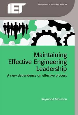 Maintaining Effective Engineering Leadership: A New Dependence on Effective Process (BOK)