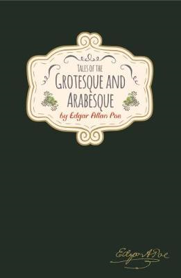 Edgar Allan Poe - Tales of The Grotesque & Arabesque (BOK)