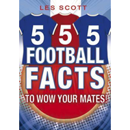 555 Football Facts To Wow Your Mates! (BOK)