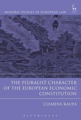 Pluralist Character of the European Economic Constitution (BOK)