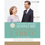 Great British Sewing Bee: Fashion with Fabric (BOK)