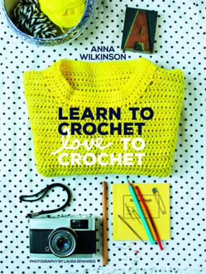 Learn to Crochet, Love to Crochet (BOK)
