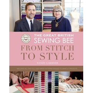 Great British Sewing Bee: from Stitch to Style (BOK)