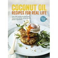 Coconut Oil: Recipes for Real Life (BOK)