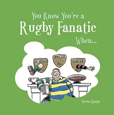 You Know You're a Rugby Fanatic When... (BOK)