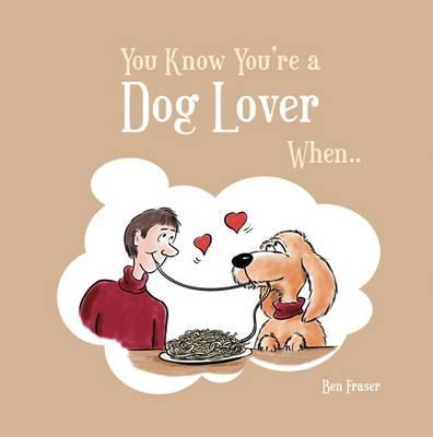 You Know You're a Dog Lover When... (BOK)