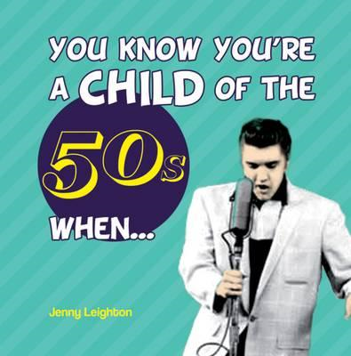 You Know You're a Child of the 50s When... (BOK)