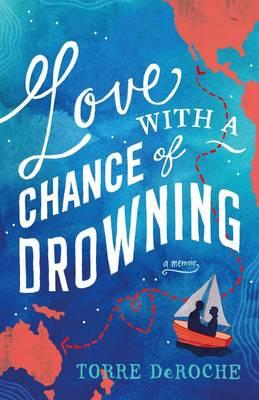 Love With a Chance of Drowning (BOK)