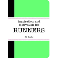Inspiration and Motivation for Runners (BOK)