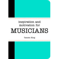 Inspiration and Motivation for Musicians (BOK)