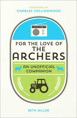 For the Love of the Archers (BOK)