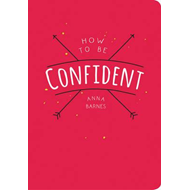 How to be Confident (BOK)