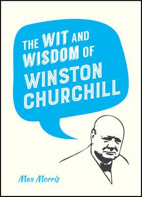 Wit and Wisdom of Winston Churchill (BOK)