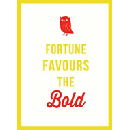 Fortune Favours the Bold (BOK)