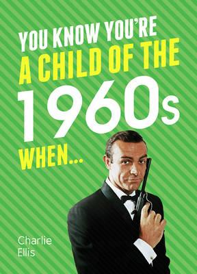You Know You're a Child of the 1960s When... (BOK)