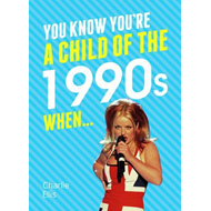 You Know You're a Child of the 1990s When... (BOK)