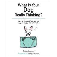 What Is Your Dog Really Thinking? (BOK)