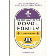 For the Love of the Royal Family (BOK)