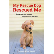 My Rescue Dog Rescued Me (BOK)