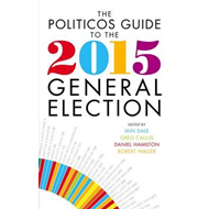 Politicos Guide to the 2015 General Election (BOK)