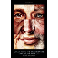 What Have the Immigrants Ever Done for Us? (BOK)
