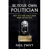 Be Your Own Politician (BOK)