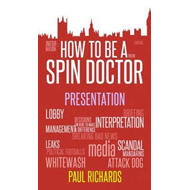How to Be a Spin Doctor (BOK)