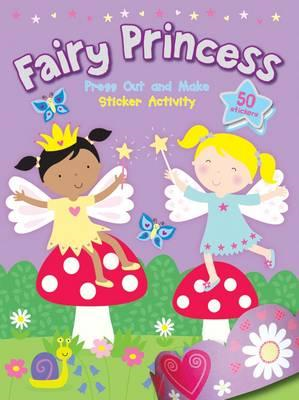 Fairy Princess Press Out and Make Sticker Activity (BOK)