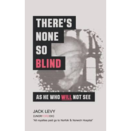 There's None So Blind as He Who Will Not See (BOK)