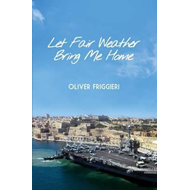 Let Fair Weather Bring Me Home (BOK)