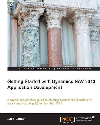 Getting Started with Dynamics NAV 2013 Application Developme (BOK)