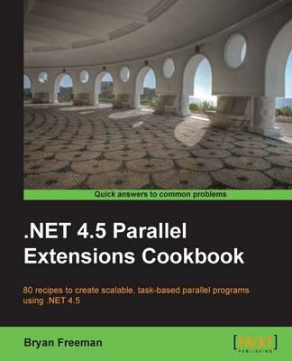 .Net 4.5 Parallel Extensions Cookbook (BOK)