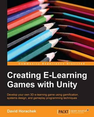 Creating Elearning Games with Unity (BOK)