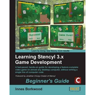 Learning Stencyl 3.X Game Development: Beginner's Guide (BOK)