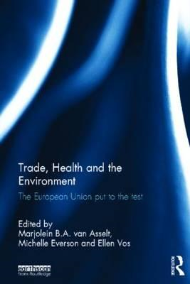 Trade, Health and the Environment: The European Union Put to the Test (BOK)