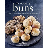 The Book of Buns: Over 50 Brilliant Bakes from Around the World (BOK)