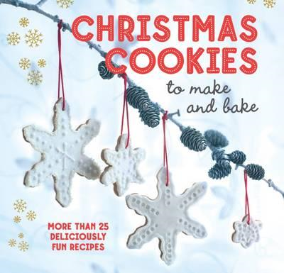 Christmas Cookies to Make and Bake (BOK)