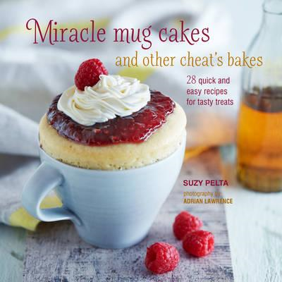 Miracle Mug Cakes and Other Cheat's Bakes (BOK)