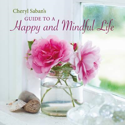 Cheryl Saban's Guide to a Happy and Mindful Life (BOK)