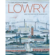 Lowry and the Painting of Modern Life (BOK)