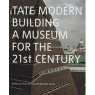 Tate Modern: Building a Museum for the C21st (BOK)