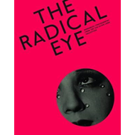 Radical Eye: Modernist Photography from the Sir Elton John C (BOK)