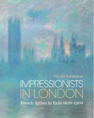Ey Exhibition: Impressionists in London (BOK)