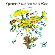 Quentin Blake: Pens Ink & Places (BOK)