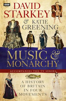 David Starkey's Music and Monarchy (BOK)